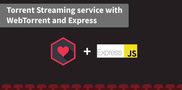 Torrent Streaming service with WebTorrent and Express
