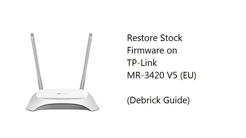 How to restore TP-Link MR-3420 V5 to factory firmware