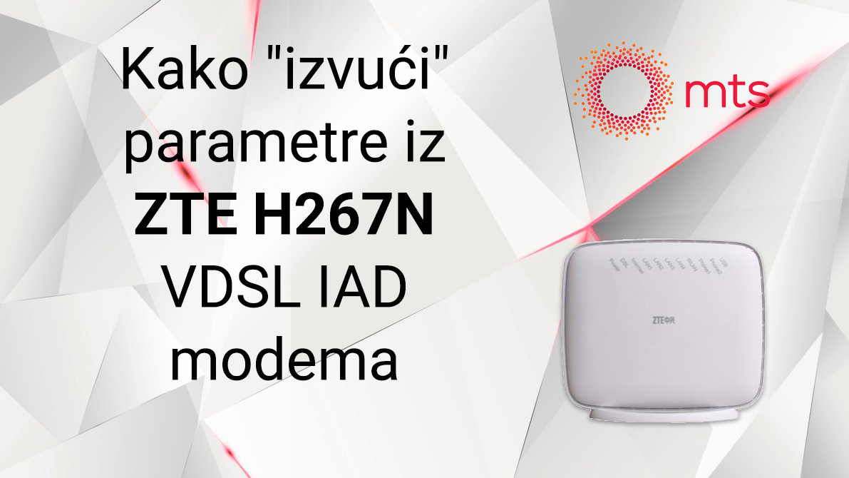 "Kako ""izvući"" PPP i SIP parametre iz ZTE H267N VDSL IAD modema"
